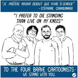 """""""We Stand With You"""" - Tribute to Charlie Hebdo cartoonists."""